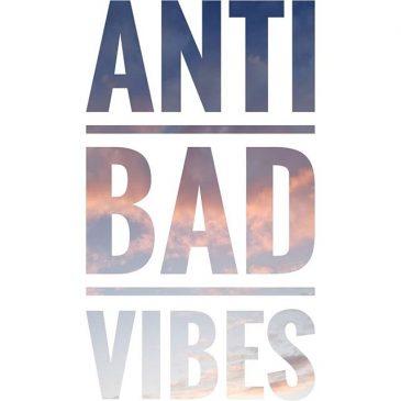 #antibadvibes