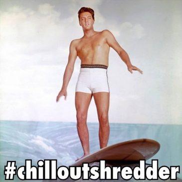 #chilloutshredder
